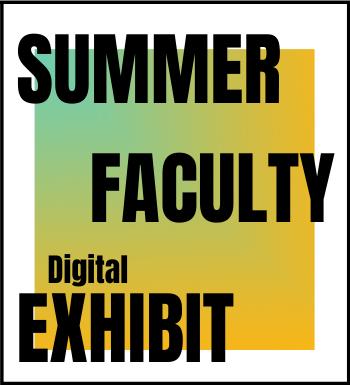 Summer Faculty exhibit