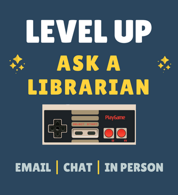 Level Up - Ask a Librarian